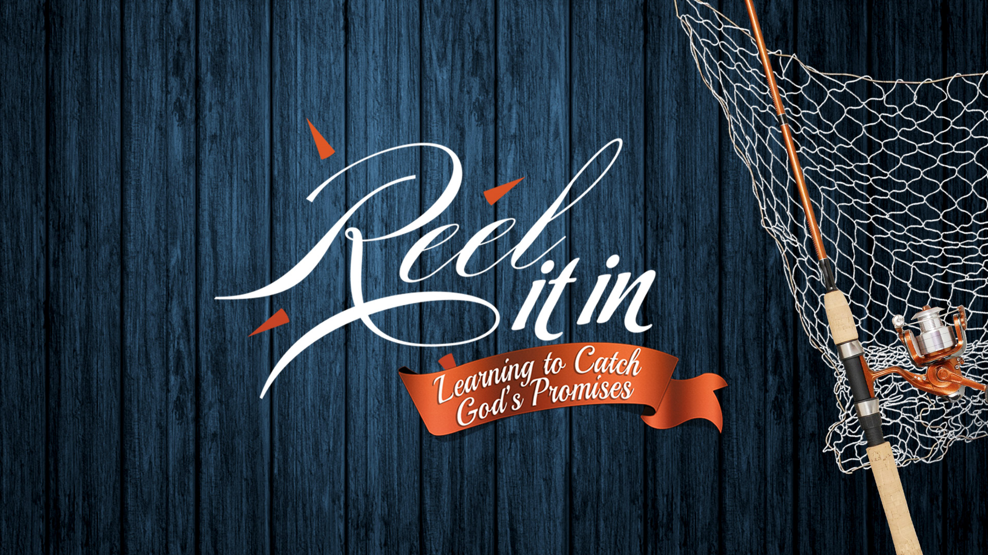 Reel It In - Church Series